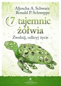 7 tajemnic żółwia. Zwolnij, odkryj życie - okładka książki