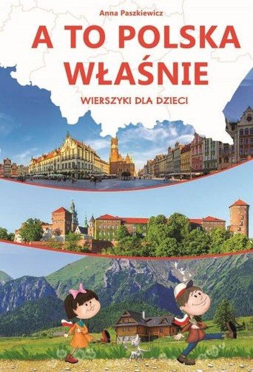 A to Polska właśnie. Wierszyki - okładka książki