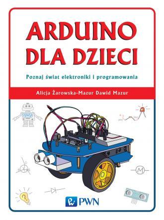 Arduino dla dzieci. Poznaj  świat - okładka książki