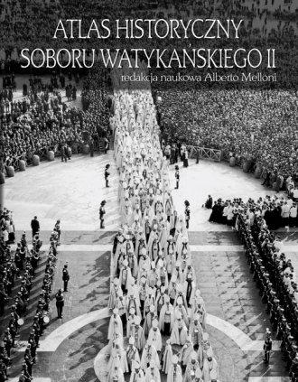 Atlas historyczny Soboru Watykańskiego - okładka książki