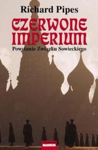 Czerwone imperium. Powstanie Związku Sowieckiego - okładka książki