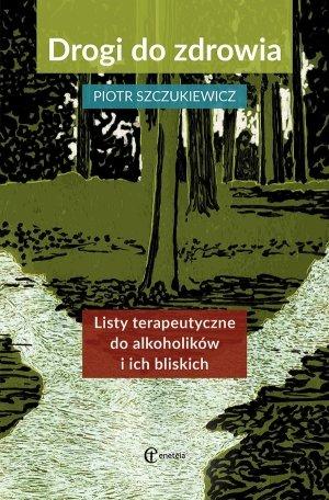 Drogi do zdrowia. Listy terapeutyczne - okładka książki