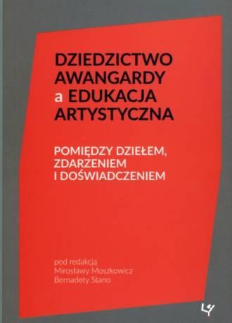 Dziedzictwo awangardy a edukacja - okładka książki