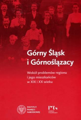 Górny Śląsk i Górnoślązacy. Wokół - okładka książki