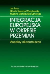 Integracja europejska w okresie przemian. Aspekty ekonomiczne - okładka książki