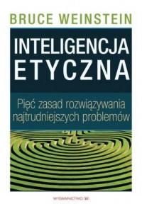 Inteligencja etyczna. Pięć zasad - okładka książki