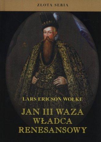 Jan III Waza, władca renesansowy. - okładka książki