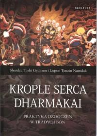 Krople serca Dharmakai. Praktyka Dzogczen w Tradycji Bön - okładka książki