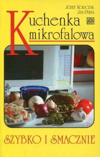 Kuchenka mikrofalowa. Szybko i - okładka książki