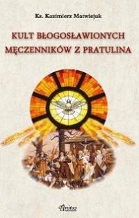 Kult błogosławionych męczenników z Pratulina - okładka książki