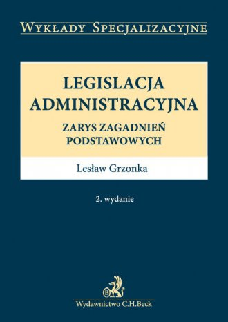 Legislacja administracyjna. Zarys - okładka książki