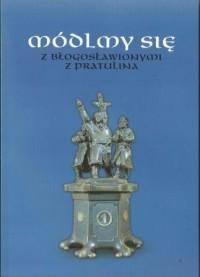 Módlmy się z błogosławionymi z Pratulina - okładka książki