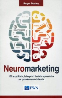 Neuromarketing. 100 szybkich, łatwych - okładka książki