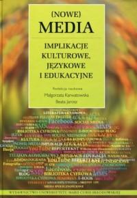 (Nowe) media. Implikacje kulturowe, językowe i edukacyjne - okładka książki