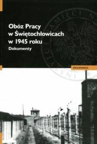 Obóz Pracy w Świętochłowicach w - okładka książki