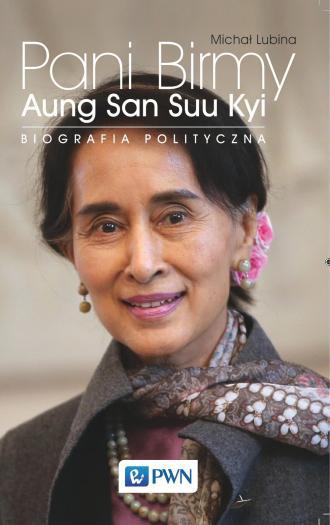 Pani Birmy. Aung San Suu Kyi. Biografia - okładka książki