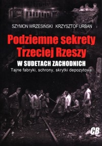 Podziemne sekrety Trzeciej Rzeszy - okładka książki