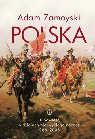 Polska. Opowieść o dziejach niezwykłego - okładka książki