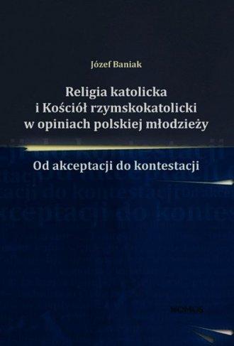 Religia katolicka i Kościół rzymskokatolicki - okładka książki