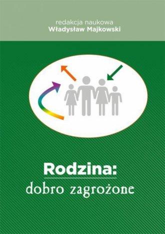 Rodzina: dobro zagrożone - okładka książki
