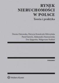 Rynek nieruchomości w Polsce. Teoria i praktyka - okładka książki