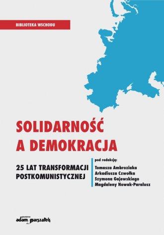 Solidarność a demokracja. 25 lat - okładka książki