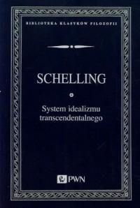 System idealizmu transcendentalnego. Seria: Biblioteka klasyków filozofii - okładka książki