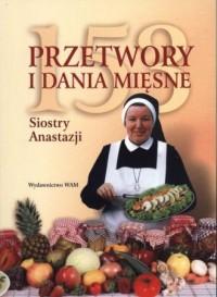 153 przetwory i dania mięsne Siostry - s. Anastazja Pustelnik - okładka książki