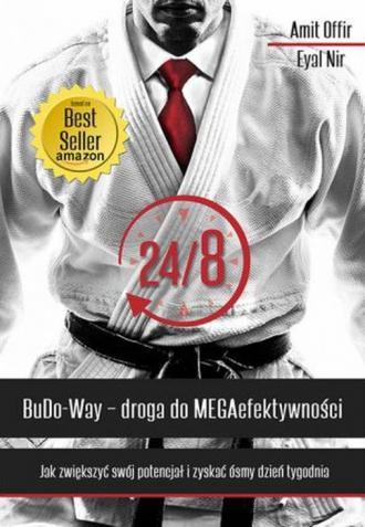 24/8. BuDo Way - droga do MEGAefektywności. - okładka książki