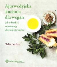 Ajurwedyjska kuchnia dla wegan - okładka książki