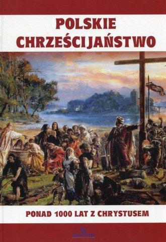 Chrześcijaństwo. 1050 lat historii - okładka książki