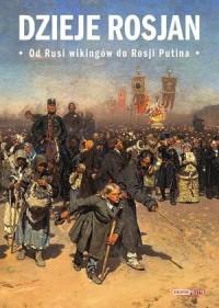 Dzieje Rosjan. Od Rusi wikingów do Rosji Putina - okładka książki