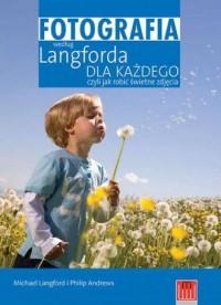 Fotografia według Langforda dla każdego czyli jak robić świetne zdjęcia - okładka książki