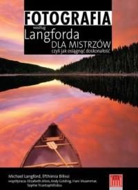 Fotografia według Langforda dla mistrzów czyli jak osiągnąć doskonałość - okładka książki