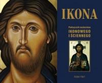 Ikona. Podręcznik malarstwa ikonowego i ściennego - okładka książki