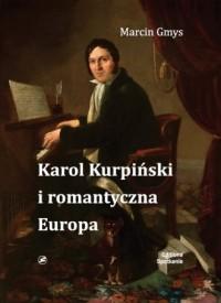 Karol Kurpiński i romantyczna Europa - okładka książki