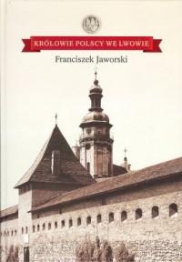 Królowie polscy we Lwowie - okładka książki
