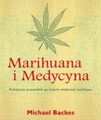 Marihuana i Medycyna. Praktyczny przewodnik po świecie medycznej marihuany - okładka książki