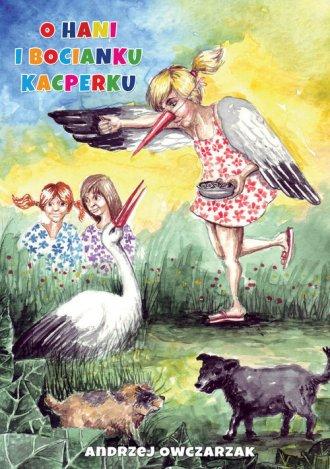 O Hani i bocianku Kacperku - okładka książki