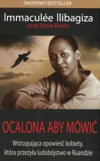Ocalona, aby mówić. Wstrząsająca opowieść kobiety, która przeżyła ludobójstwo w Ruandzie - okładka książki
