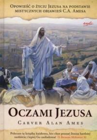 Oczami Jezusa - Carver Alan Ames - okładka książki