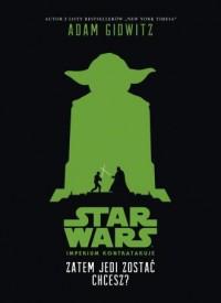 Star Wars. Zatem Jedi zostać chcesz - okładka książki