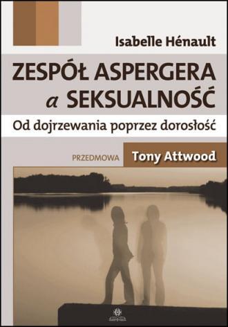 Zespół Aspergera a seksualność. - okładka książki