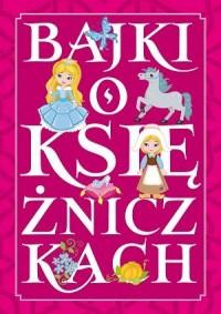 Baśnie o księżniczkach - okładka książki