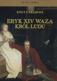 Eryk XIV Waza, król ludu. Złota seria - okładka książki