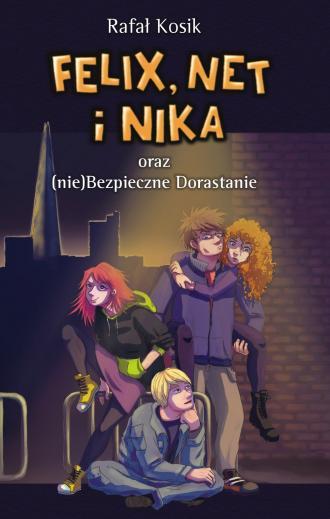 Felix, Net i Nika oraz (nie)Bezpieczne - okładka książki