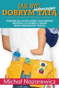 Jak być wystarczająco dobrym tatą - okładka książki