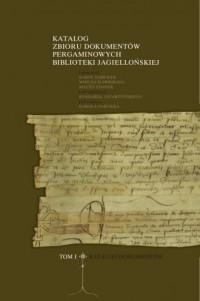 Katalog zbioru dokumentów pergaminowych Biblioteki Jagiellońskiej - okładka książki