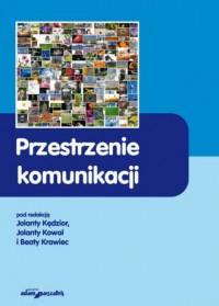 Przestrzenie komunikacji - okładka książki