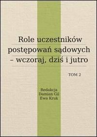 Role uczestników postępowań sądowych - wczoraj, dziś, jutro. Tom 2 - okładka książki